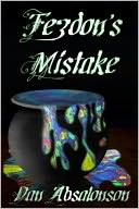 Fezdon's Mistake by Dan Absalonson: NOOK Book Cover