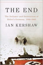Book, The End: The Defiance and Destruction of Hitler's Germany, 1944-1945