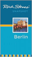 Rick Steves' Snapshot Berlin by Rick Steves: Book Cover