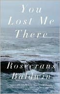 You Lost Me There by Rosecrans Baldwin: Book Cover