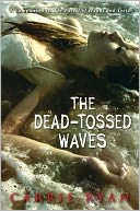 The Dead-Tossed Waves (Forest of Hands and Teeth Series #2) by Carrie Ryan: NOOK Book Cover
