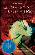 Under the Wolf, Under the Dog by Adam Rapp: NOOK Book Cover