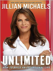 Unlimited: How to Build an Exceptional Life Jillian Michaels