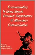 download Communicating without Speech : Practical Augmentative and Alternative Communication Clinics for Children book