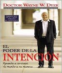 El poder de la intencion (The Power of Intention) by Wayne W. Dyer: NOOK Book Cover