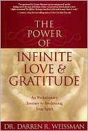 download The Power of Infinite Love and Gratitude : An Evolutionary Journey to Awakening Your Spirit book