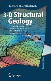 3D Structural Geology. A Practical Guide to Surface and Subsurface Map Interpretation