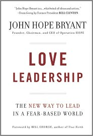 Love Leadership: The New Way to Lead in a Fear-Based World by John Hope Bryant: NOOK Book Cover