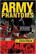 download An Army of Phantoms : American Movies and the Making of the Cold War book