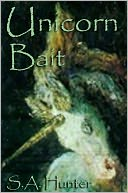 Unicorn Bait by S.A. Hunter: NOOK Book Cover