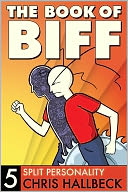 Book of Biff #5 Split Personality by Chris Hallbeck: NOOK Book Cover