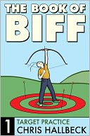 Book of Biff #1 Target Practice by Chris Hallbeck: NOOK Book Cover