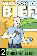 Book of Biff #2 Brain Freeze by Chris Hallbeck: NOOK Book Cover