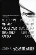 Objects in Mirror Are Closer Than They Appear by Katharine Weber: Book Cover