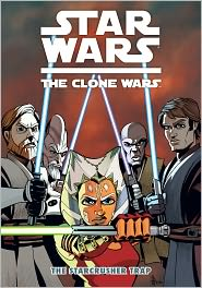 Star Wars: The Clone Wars: The Starcrusher Trap by The Fillbach Brothers: Book Cover
