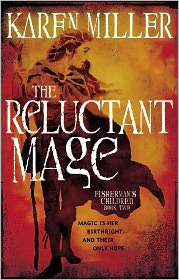 The Reluctant Mage (Fisherman's Children Series #2) by Karen Miller: Book Cover