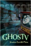 GhosTV (PsyCop 6) by Jordan Castillo Price: NOOK Book Cover