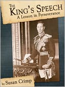download The King's Speech : A Lesson in Perseverance (What King George VI Can Teach Us) book