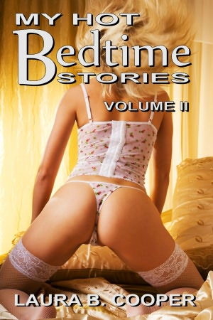 My Hot Bedtime Stories, Volume 2 (Erotica / threesome / anal / Glory Hole