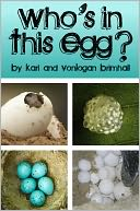 Who's in this Egg? by Kari Brimhall: NOOK Book Cover