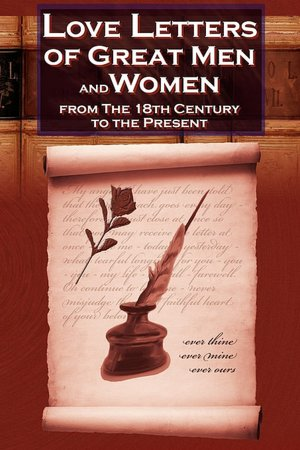 Free audio books download great books for free Love Letters Of Great Men And Women From The Eighteenth Century To The Present Day English version