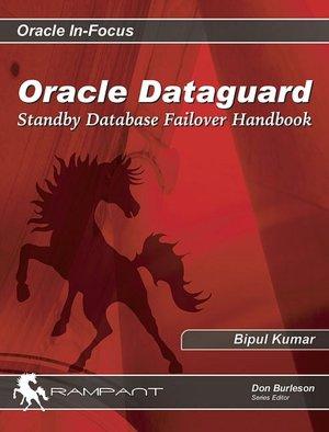 Oracle Dataguard: Standby Database Failover Handbook