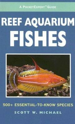 Pocket Expert Guide to Reef Aquarium Fishes