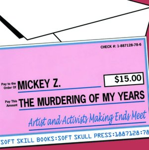 Murdering of My Years How Artists and Activists Work to Make Ends Meet cover