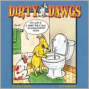 2012 Dirty Dawgs Wall Calendar by Eric Decetis: Calendar Cover