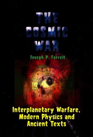 Cosmic War: Interplanetary Warfare, Modern Physics, and Ancient Texts