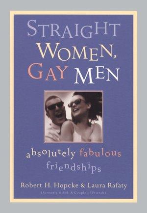 Straight Women,Gay Men: Absolutely Fabulous Friendships