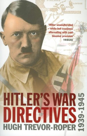 Free download audio books for mobile Hitler's War Directives 1939-1945 FB2 9781843410140 (English literature) by Hugh Trevor-Roper