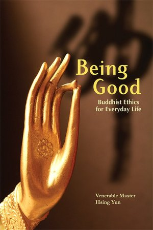 Being Good: Buddhist Ethics for Everyday Life