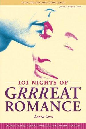 101 Nights of Grrreat Romance: Secret Sealed Seductions for Fun-Loving Couples