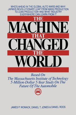 Free ebooks online download The Machine That Changed the World: Based on the Massachusetts Institute of Technology 5-Million-Dollar 5-Year Study on the Future of the Automobile 9780892563500