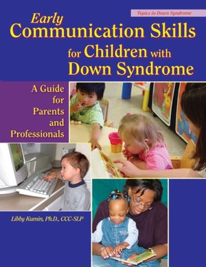 Early Communication Skills for Children with Down Syndrome: A Guide for ...