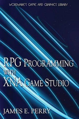 RPG Programming Using XNA Game Studio 3.0