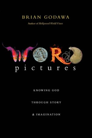 Word Pictures: Knowing God Through Story & Imagination