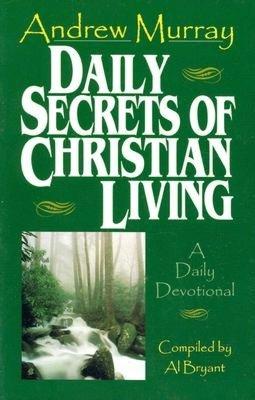 Daily Secrets of Christian Living: A Daily Devotional