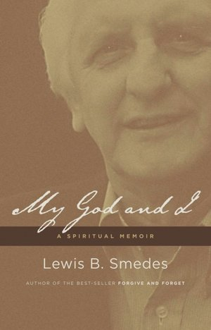 My God and I: A Spiritual Memoir Lewis B. Smedes