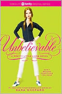 Unbelievable (Pretty Little Liars Series #4)