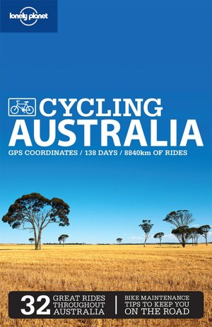 Lonely Planet: Cycling Australia, 2/E