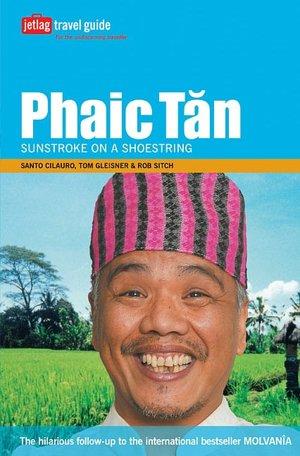 Phaic Tan: Sunstroke on a Shoestring