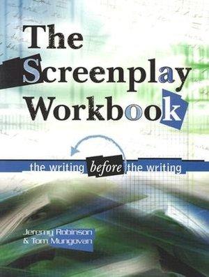 Screenplay Workbook: The Writing Before the Writing