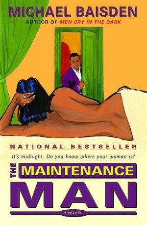 Free downloads ebooks epub The Maintenance Man: A Novel (English literature) by Michael Baisden