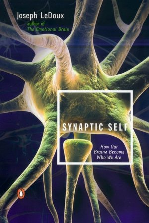 Synaptic Self - by Joseph LeDoux