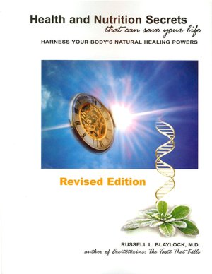 Download kindle books for ipod Health and Nutrition Secrets That Can Save Your Life PDB DJVU MOBI by Russell L. Blaylock English version 9780929173481