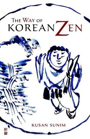 Download textbooks online pdf The Way of Korean Zen by Kusan Sunim