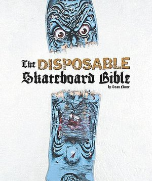Best ebook pdf free download The Disposable Skateboard Bible