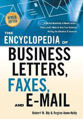 The Encyclopedia Of Business Letters Faxes And Emails